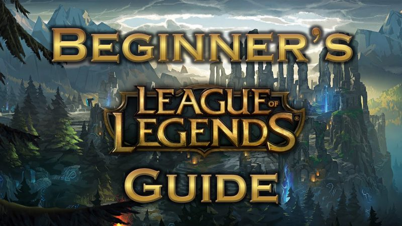 An Ultimate Beginners Guide of League of Legends